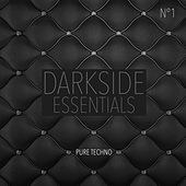 Play & Download Darkside Essentials, N°1 - Pure Techno by Various Artists | Napster