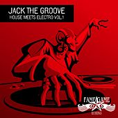 Play & Download Jack the Groove - House Meets Electro, Vol. 1 by Various Artists | Napster