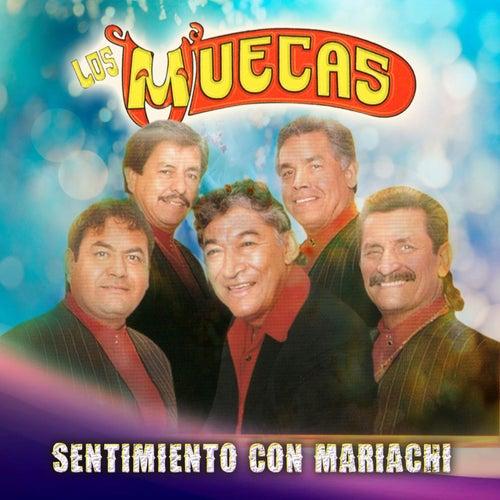 Play & Download Sentimiento Con Mariachi by Los Muecas | Napster