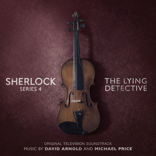 Play & Download Sherlock Series 4: The Lying Detective (Original Television Soundtrack) by David Arnold | Napster