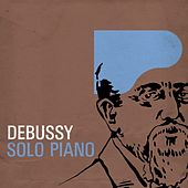 Debussy - Solo Piano by Various Artists