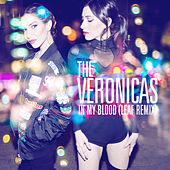 In My Blood (LEAF Remix) by The Veronicas