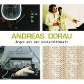 Ärger mit der Unsterblichkeit by Andreas Dorau