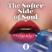 The Softer Side of Soul by Various Artists