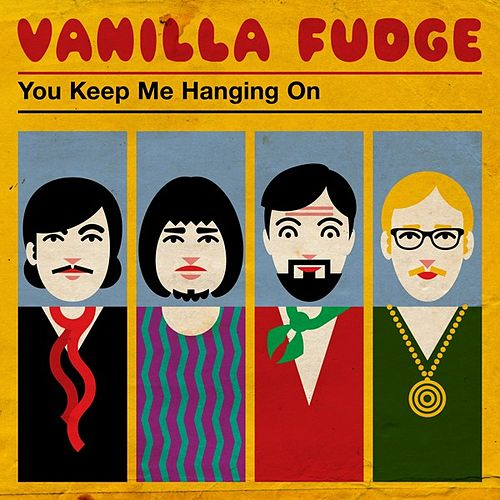 Play & Download You Keep Me Hangin' on by Vanilla Fudge | Napster
