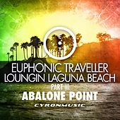 Play & Download Abalone Point (Loungin Laguna Beach, Pt. 3) by Euphonic Traveller | Napster
