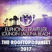 Play & Download The Rooftop@Sunset (2017 Mix Loungin Laguna Beach, Pt. 4) by Euphonic Traveller | Napster