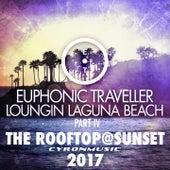 The Rooftop@Sunset (2017 Mix Loungin Laguna Beach, Pt. 4) by Euphonic Traveller