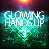 Play & Download Glowing Handsup 3 by Various Artists | Napster