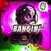 Play & Download Bangin' EDM 4 by Various Artists | Napster