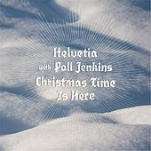 Play & Download Christmas Time Is Here (feat. Pall Jenkins) by Helvetia | Napster