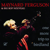 One More Trip To Birdland by Maynard Ferguson