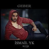 Geber by İsmail YK