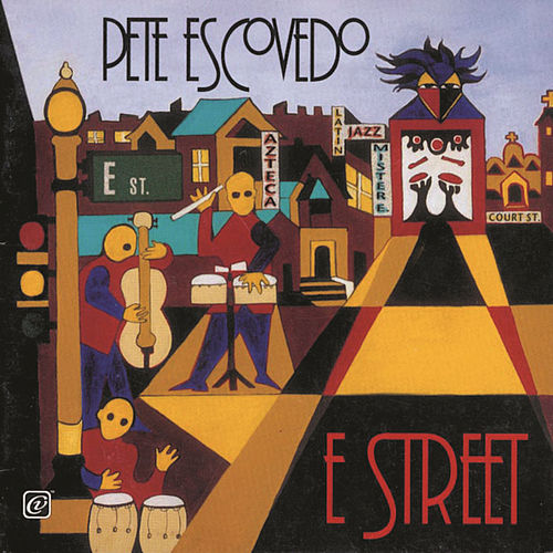Play & Download E Street by Pete Escovedo | Napster