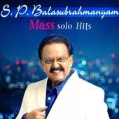 Play & Download S. P. Balasubrahmanyam Mass Solo Hits by S.P. Balasubrahmanyam | Napster