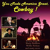 You Made America Great, Cowboy! by Various Artists