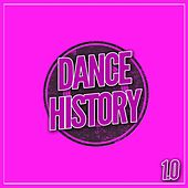 Play & Download Dance History 1.0 by Various Artists | Napster