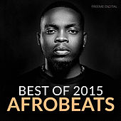 Play & Download Afrobeats Best of 2015 by Various Artists | Napster