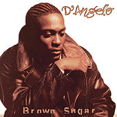 Play & Download Brown Sugar by D'Angelo | Napster
