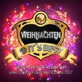 Weihnachten @ it's Best - Die besten Hits für die Schlager Party unterm Christbaum des Jahres 2016 bis 2017 by Various Artists