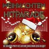 Weihnachten Hitparade - Die Schlager Party Hits unterm Christbaum 2016 bis 2017 by Various Artists
