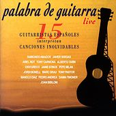Palabra de Guitarra (En Vivo) [15 Guitarristas Españoles Interpretan Canciones Inolvidables] (En Vivo) by Various Artists