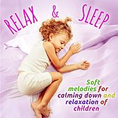 Play & Download Relax and Sleep (Soft melodies for calming down and relaxation for children) by Martin Stock | Napster