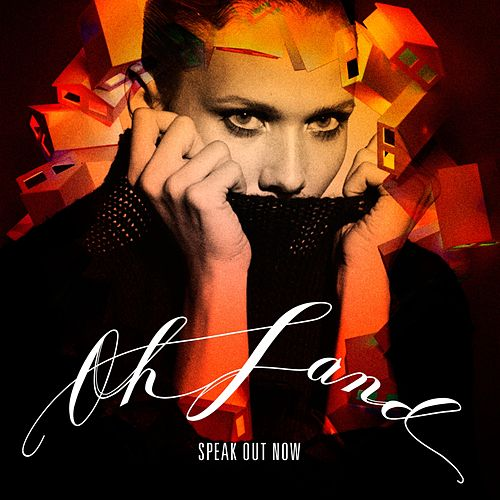 Speak out Now by Oh Land