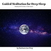 Guided Meditation for Deep Sleep: Sleeping with the Stars in Outer Space by Barbara Lee Frey