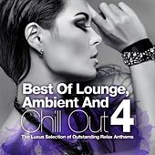 Best Of Lounge, Ambient and Chill Out, Vol.4 (The Luxus Selection Of 40 Outstanding Relax Anthems) by Various Artists