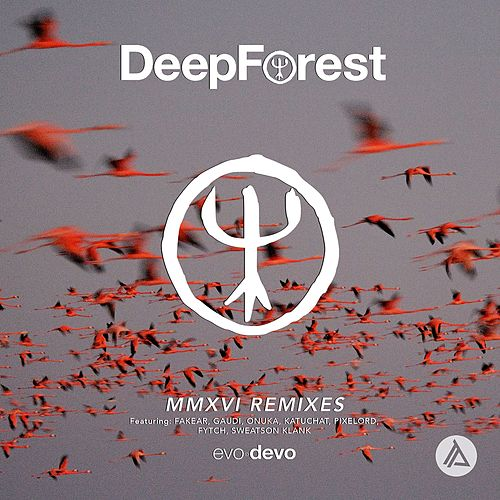 Sing with the Birds (Onuka Remix) by Deep Forest