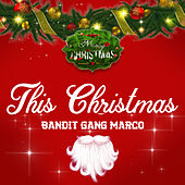This Christmas by Bandit Gang Marco