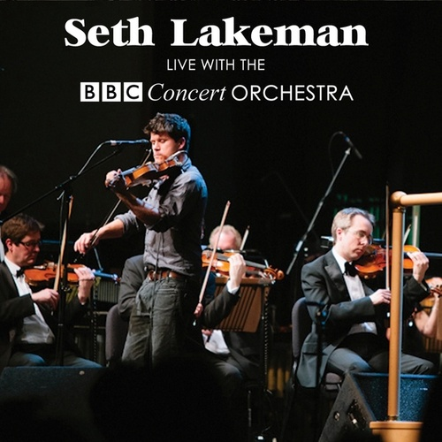 Seth Lakeman Live With The Bbc Concert Orchestra by BBC Concert Orchestra