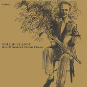 The Minstrel From Clare by Willie Clancy