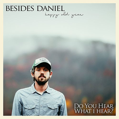 Play & Download Do You Hear What I Hear? by Besides Daniel | Napster