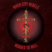 Play & Download Headed to Hell by River City Rebels | Napster