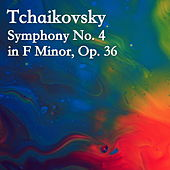 Play & Download Tchaikovsky Symphony No. 4 in F Minor, Op. 36 by The St Petra Russian Symphony Orchestra | Napster