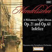 Play & Download Mendelssohn: A Midsummer Night's Dream, Opp. 21 and 61 - Infelice by Various Artists | Napster