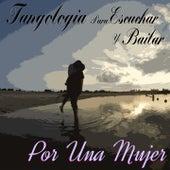 Por una Mujer (Tangología Para Escuchar y Bailar) by Various Artists