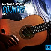 Familiar Sounds of Country, Vol. 3 by Various Artists