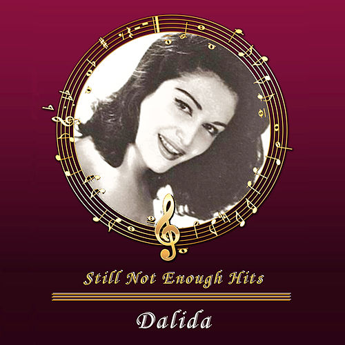 Still Not Enough Hits de Dalida