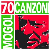Play & Download 70 canzoni di Mogol (70 Italian Songs by Mogol) by Various Artists | Napster