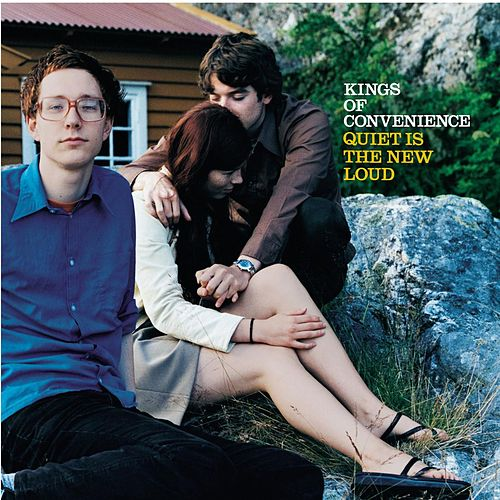 Quiet Is The New Loud von Kings Of Convenience