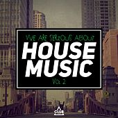We Are Serious About House Music, Vol. 2 de Various Artists