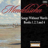 Play & Download Mendelssohn: Songs Without Words, Books 1,2,3 and 4 by Daniela Ruso | Napster