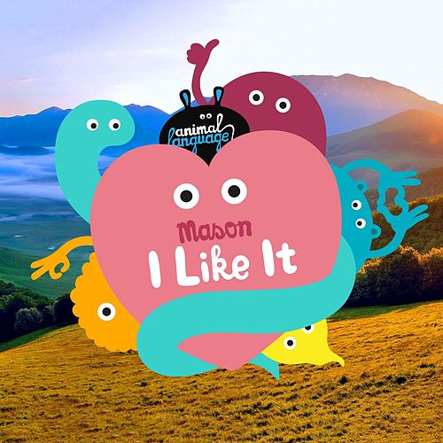 Play & Download I Like It by Mason | Napster