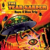 Have a Nice Trip by Tear Garden