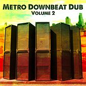 Metro Downbeat Dub, Vol. 2 by Various Artists