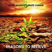 Play & Download Music Against Climate Change: Reasons to Believe by Various Artists | Napster