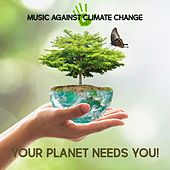 Play & Download Music Against Climate Change: Your Planet Needs You! by Various Artists | Napster